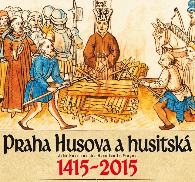 Prahou Husovou a husitskou 1415 - 2015